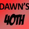 Dawns40th