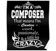 I'M A COMPOSER THAT MEANS I'M  CREATIVE.. Poster