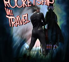 Have Rocketship Will Travel by mdkgraphics