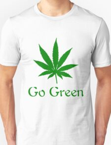 Go Green - Legalize Marijuana T-Shirt