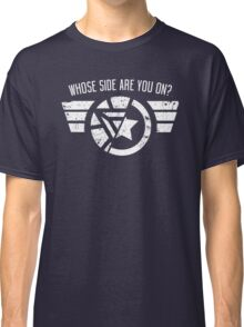 Whose Side Are You On? - Civil War Classic T-Shirt
