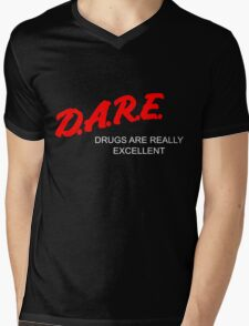 D.A.R.E. - Drugs Are Really Excellent Mens V-Neck T-Shirt