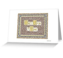 Wisdom of Once Upon A Time Greeting Card