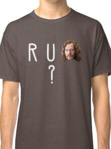 R U SIRIUS? Classic T-Shirt