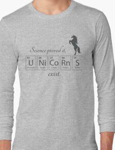 Unicorns exist Long Sleeve T-Shirt