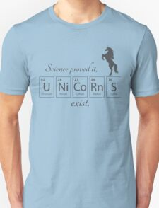 Unicorns exist T-Shirt
