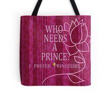 I Prefer Princesses Tote Bag