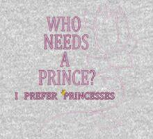 I Prefer Princesses One Piece - Short Sleeve