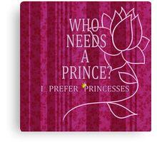 I Prefer Princesses Canvas Print