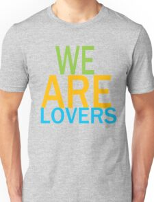 We are lovers Unisex T-Shirt