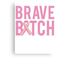 Brave Bitch Breast Cancer Fight Survive Canvas Print
