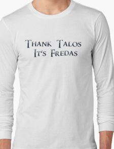 Thank Talos it's Fredas Long Sleeve T-Shirt
