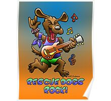RESCUE DOGS ROCK! Poster