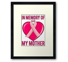Breast Cancer In Memory Of Mom My Mother Framed Print