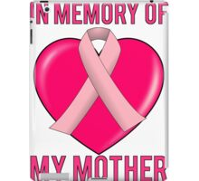 Breast Cancer In Memory Of Mom My Mother iPad Case/Skin