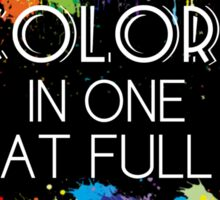YOU ARE ALL THE COLORS IN ONE Sticker