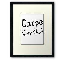 Carpe Do it! Framed Print