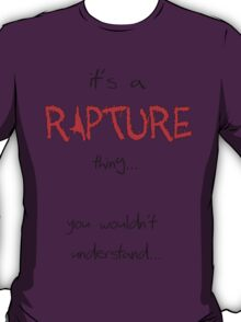 it's a rapture thing... T-Shirt