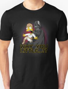 Why you little T-Shirt