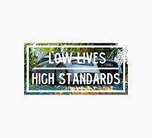 """Low Lives/High Standards"" Slap Unisex T-Shirt"