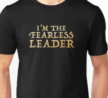 I'm the FEARLESS LEADER Unisex T-Shirt