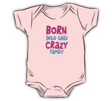 Born into this CRAZY FAMILY! One Piece - Short Sleeve