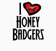 I Love Honey Badgers Unisex T-Shirt