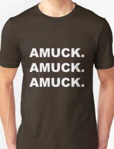 Amuck. Amuck. Amuck. T-Shirt