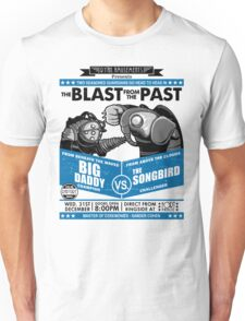 The Blast from the Past - Big Daddy vs Songbird Unisex T-Shirt