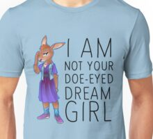 I Am Not Your Doe-Eyed Dream Girl Unisex T-Shirt
