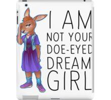 I Am Not Your Doe-Eyed Dream Girl iPad Case/Skin