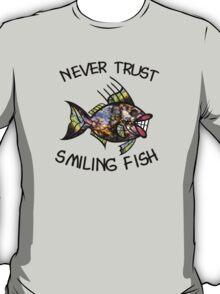 Never Trust Smiling Fish T-Shirt