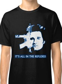 Jack Burton - It's All In The Reflexes Classic T-Shirt