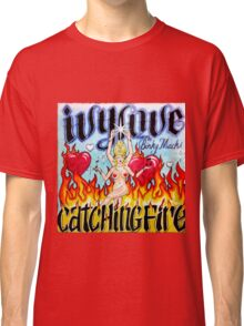 Ivy Love Catching Fire Classic T-Shirt
