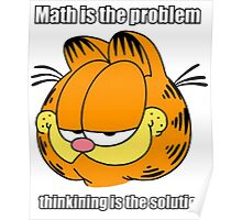 Garfield - Math is the Problem Thinking is the solution Poster