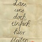 Lass uns doch einfach hier bleiben, german, handwritten, means: Let&#x27;s stay home. by stibou