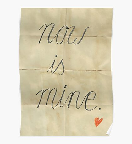 Now is mine, Typography handwritten Drawing on folded paper Poster
