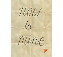 Now is mine, Typography handwritten Drawing on folded paper Photographic Print