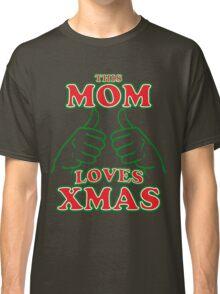 This Mom Loves Xmas Classic T-Shirt