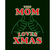 This Mom Loves Xmas Photographic Print