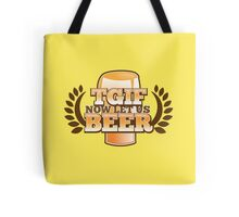 TGIF (Thank god it's FRIDAY!) now let's BEER! Tote Bag