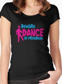 BEWARE dance in PROGRESS! Women's Fitted Scoop T-Shirt