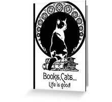 Books,Cats,life is good Greeting Card