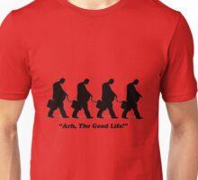 Arh, The Good Life... Unisex T-Shirt