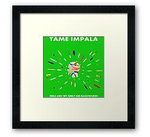 Tame Impala - Feels Like We Only Go Backwards Framed Print
