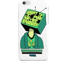 Never enough- green iPhone Case/Skin