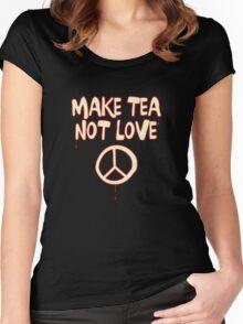 Make Tea Not Love Women's Fitted Scoop T-Shirt