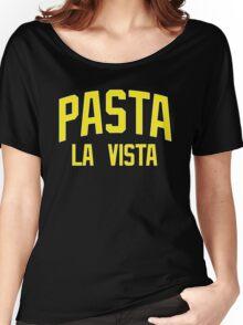 Pasta La Vista Women's Relaxed Fit T-Shirt