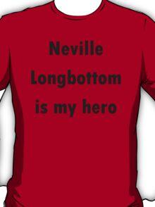 Neville Longbottom is my hero T-Shirt