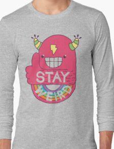 STAY WEIRD! Long Sleeve T-Shirt